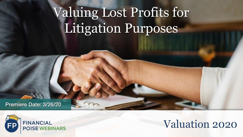 Valuation - Valuing Lost Profits for Litigation