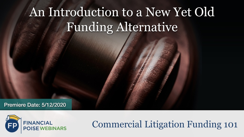 Commercial Litigation Funding 101 - Intro to New Yet Old Funding Alternative
