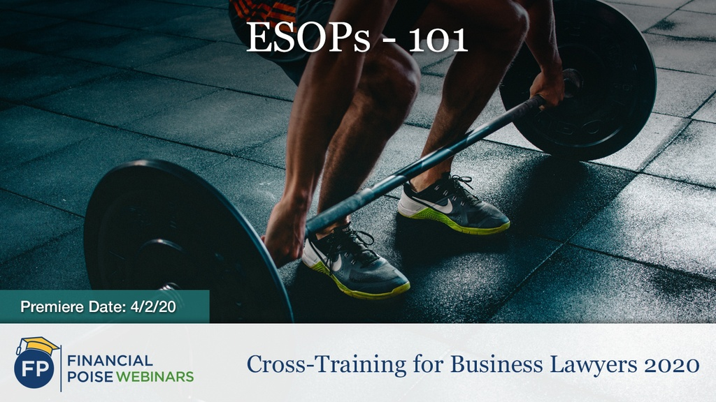 Cross-Training for Business Lawyers - ESOPs