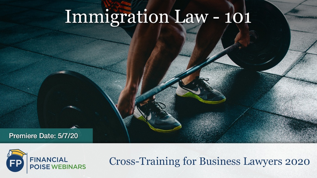Cross-Training for Business Lawyers - Immigration Law