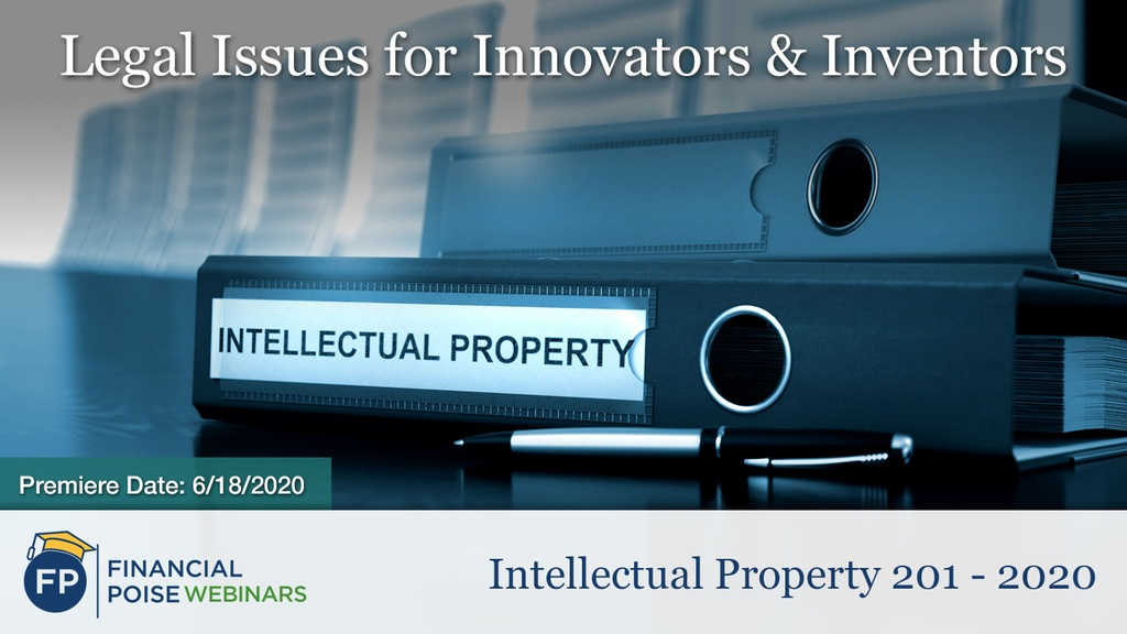 Intellectual Property 201 - Legal Issues for Innovators Inventors
