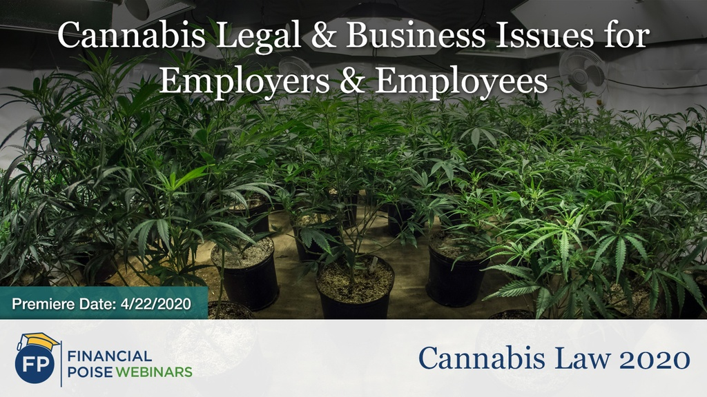Cannabis Legal and Busines Issues for Employers and Employees