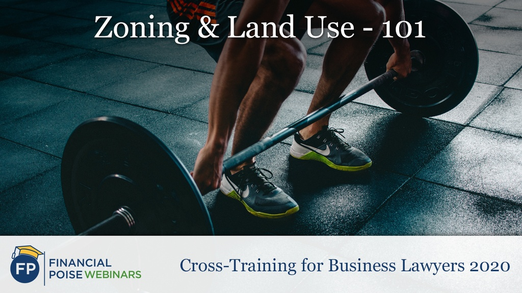 Cross-Training for Business Lawyers - Zoning Land Use