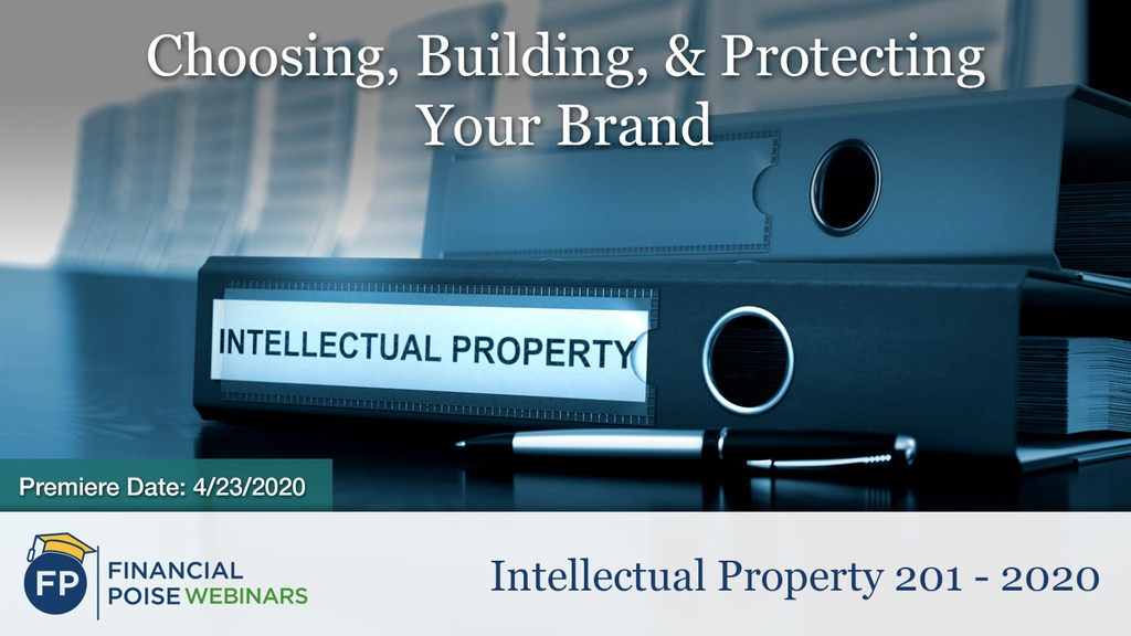 Intellectual Property 201 - Choosing Building Protecting Brand
