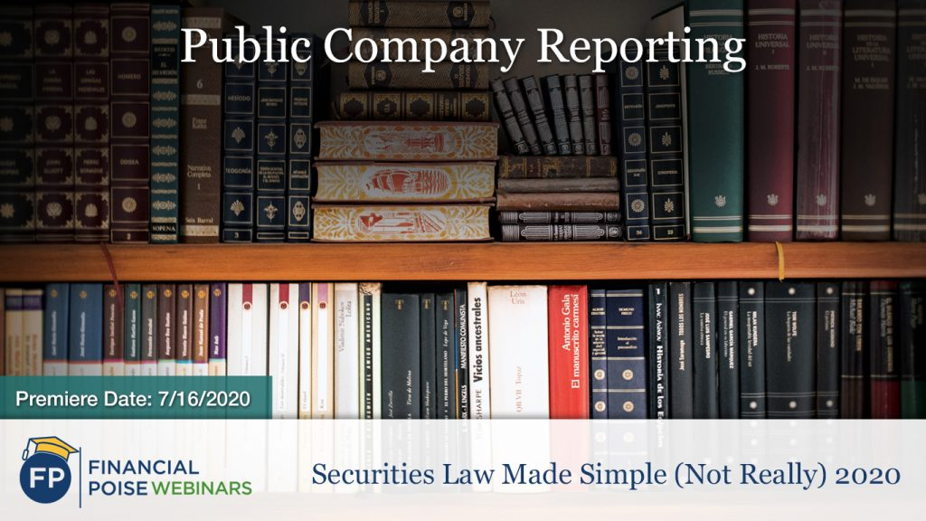 Securites Law Made Simple - Public Company Reporting