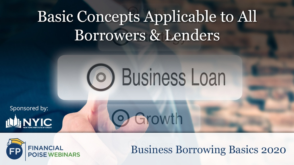 Business Borrowing Basics - Basic Concepts All Borrowers