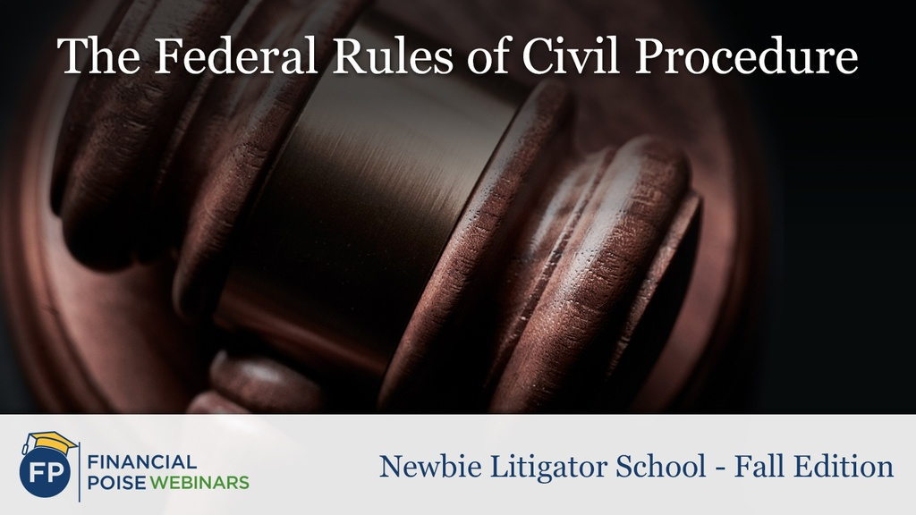 Newbie Litigator School - Federal Rules Civil Procedure