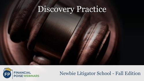 Newbie Litigator School - Discovery Practice