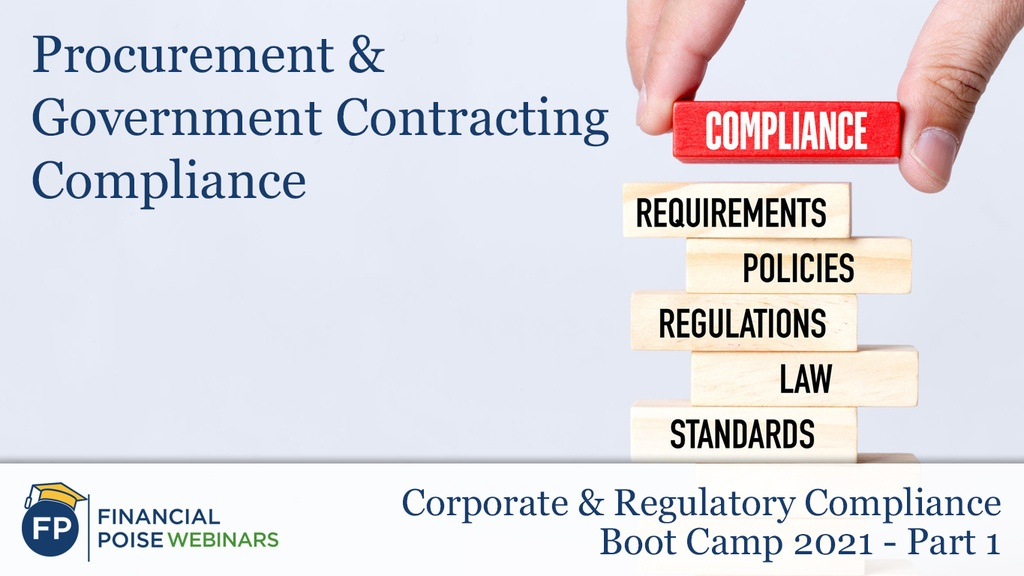 Corp Regulatory Compliance Boot Camp - Procurement Government Contracting