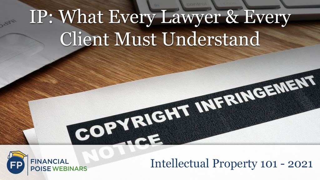 IP 101 - What Every Lawyer Client Must Understand