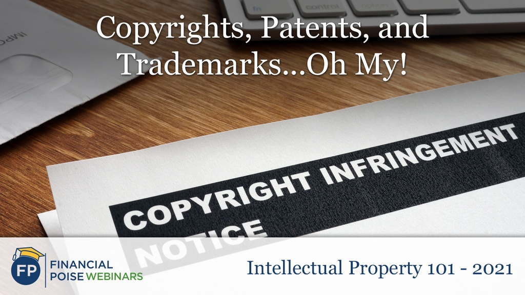 IP 101 - Copyrights Trademarks Patents