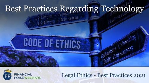 Legal Ethics Best Practices - Best Practices Regarding Technology