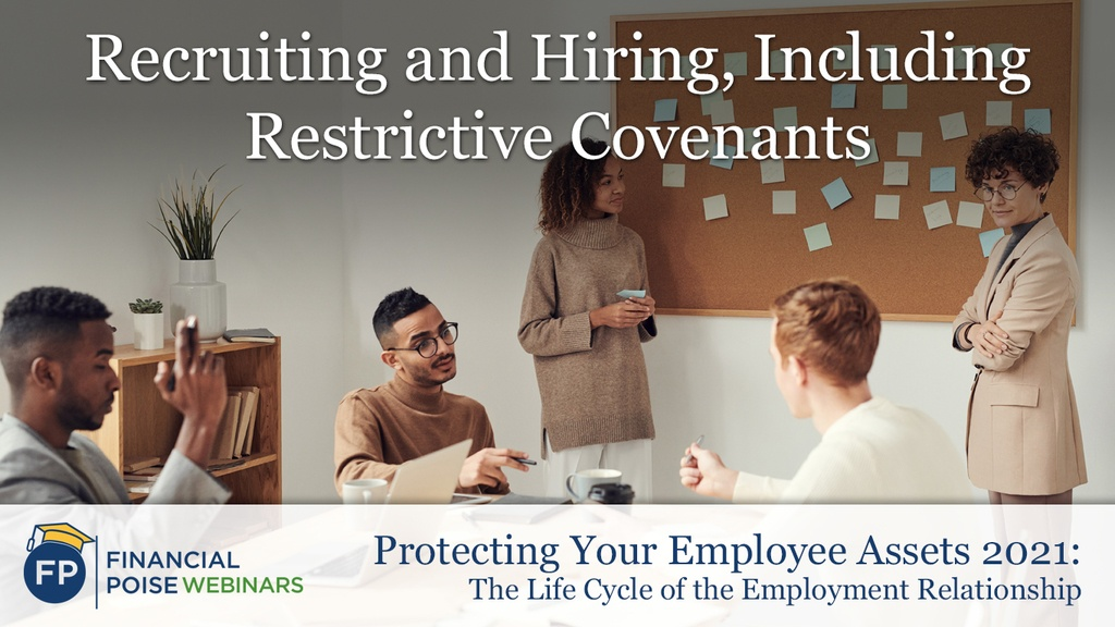 Protecting Employee Assets - Recruiting and Hiring Restrictive Covenants