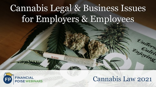 Cannabis Law - Legal Business Issues for Employers Employees