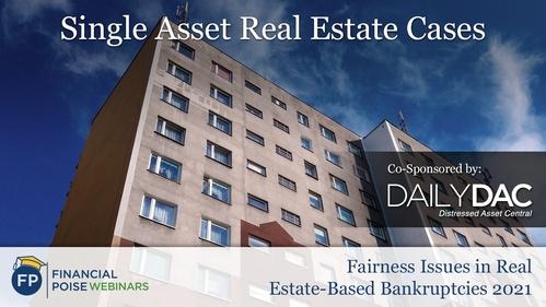 Fairness Issues Real Estate Based Bankruptcies - Single Asset Real Estate Cases