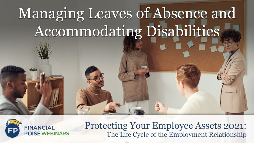 Protecting Employee Assets - Managing Leaves of Absence Accommodating Disabilities