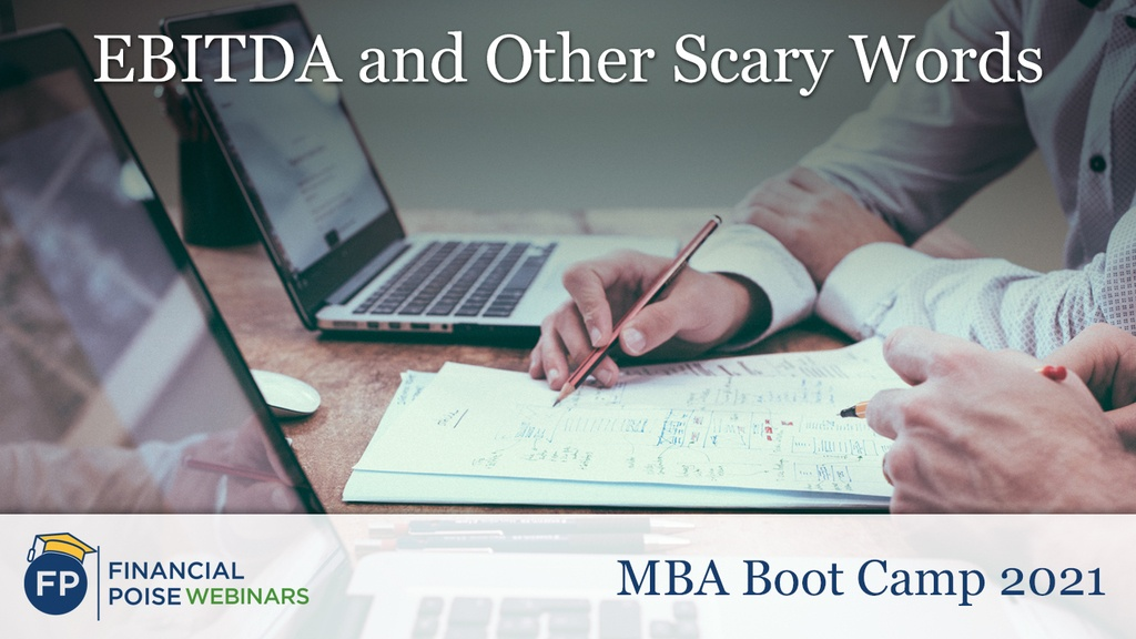 MBA Boot Camp - EBITDA and Other Scary Words
