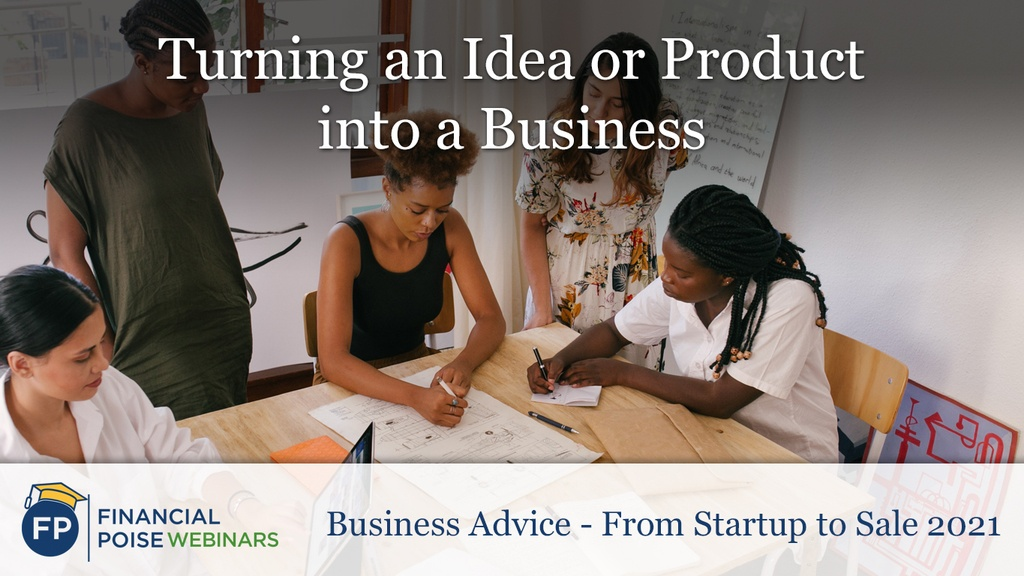 Business Advice Startup to Sale - Turning an Idea or Product into a Business