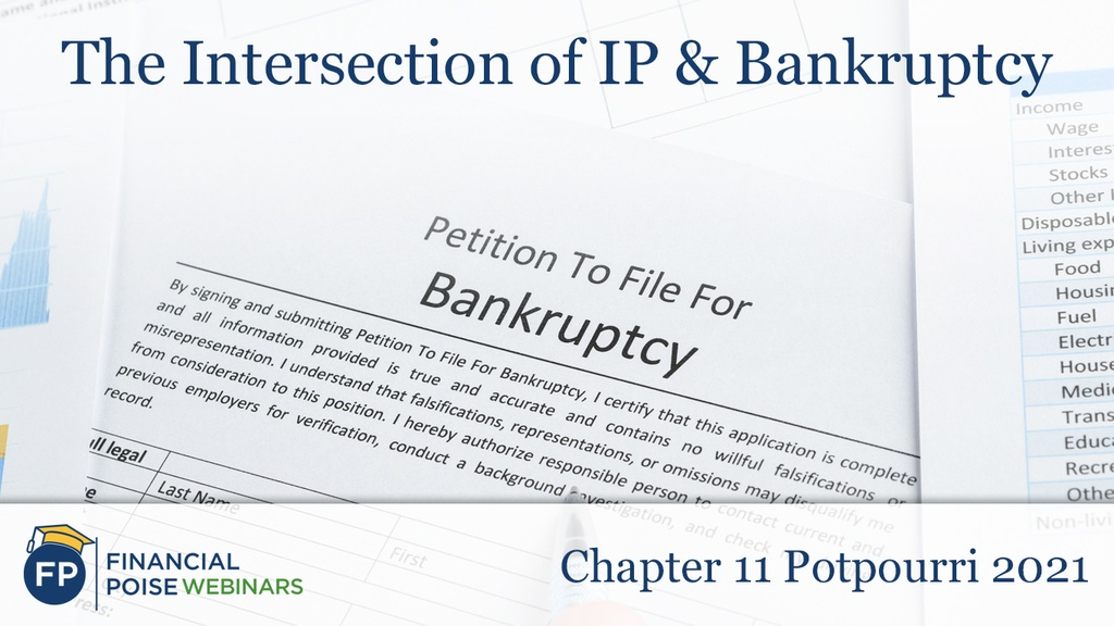 Chapter 11 Potpourri - Intersection of IP Bankruptcy