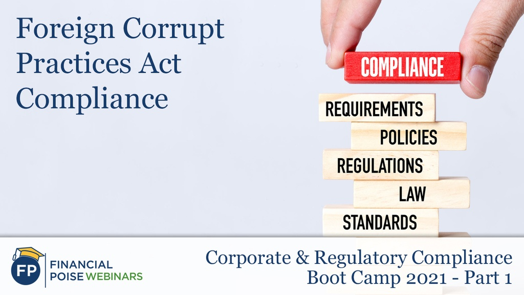 Corp Regulatory Compliance Boot Camp - Foreign Corrupt Practices Act