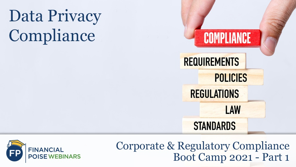 Corp Regulatory Compliance Boot Camp - Data Privacy Compliance