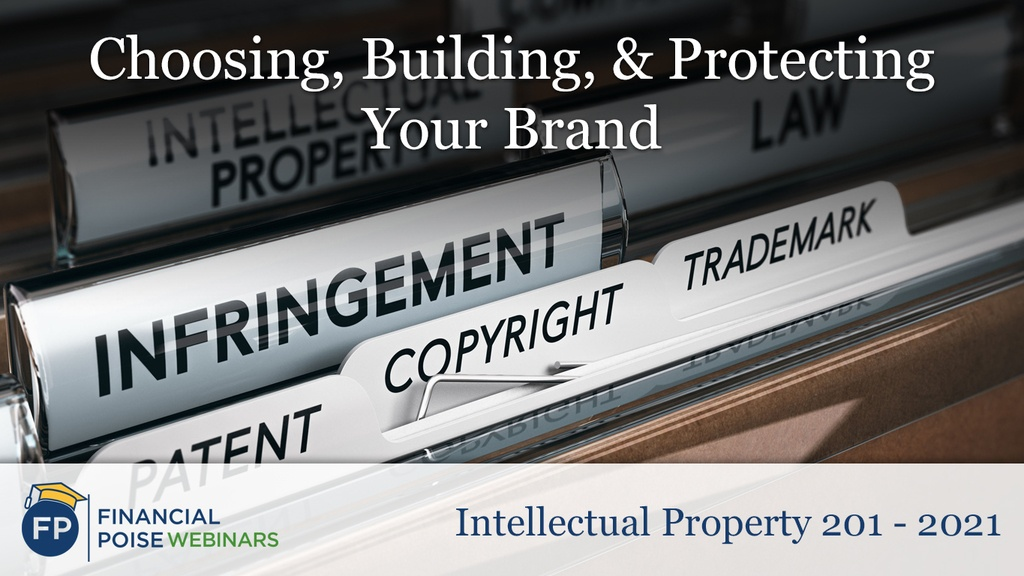 IP 201 - Choosing Building Protecting Your Brand
