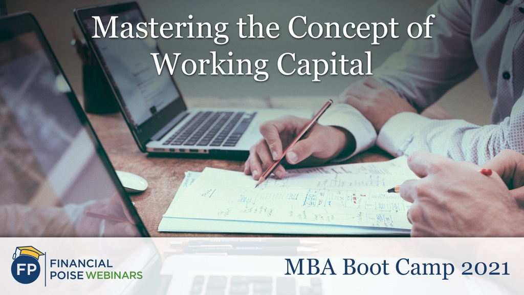 MBA Boot Camp - Mastering Concept of Working Capital