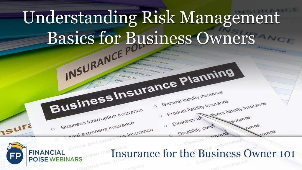Insurance for Biz Owner - Understanding Risk Management Basics