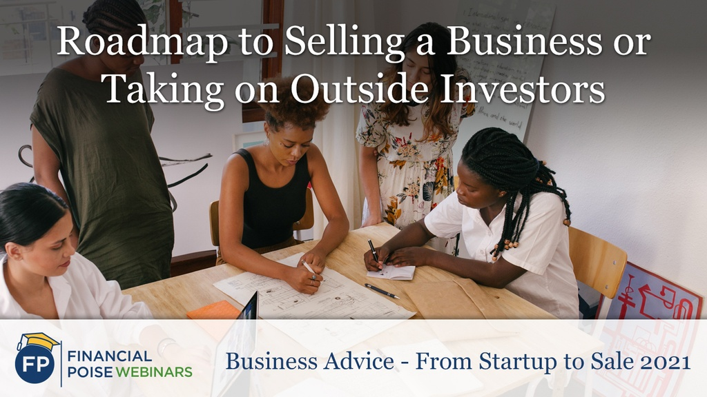 Roadmap to Selling a Business or Taking on Outside Investors